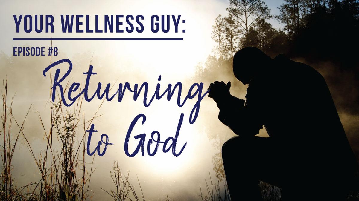 08: Returning to God